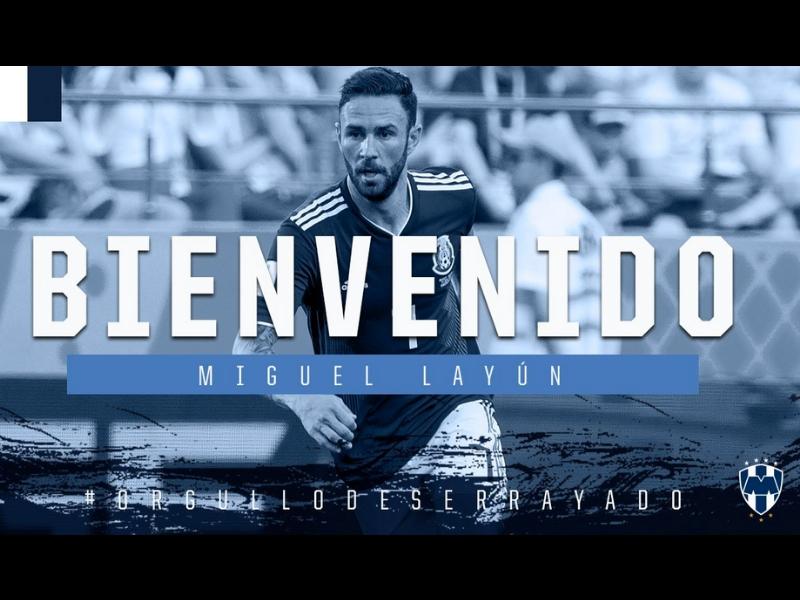 OFICIAL: Miguel Layún es nuevo jugador de Rayados